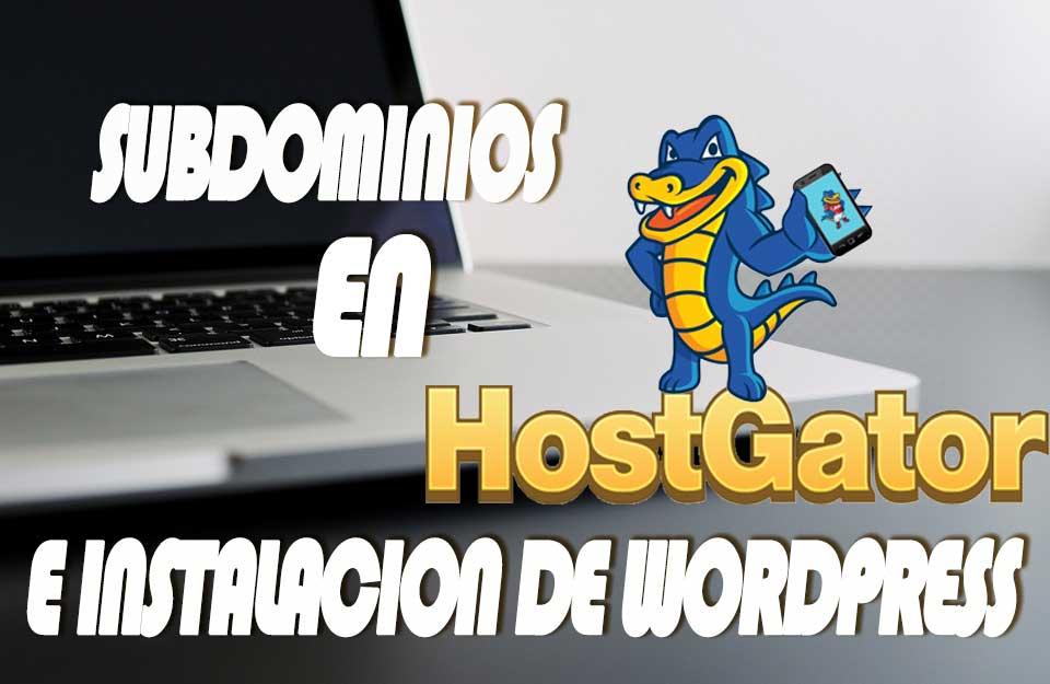 Crear subdominios e instalacion de wordpress con hostgator cpanel