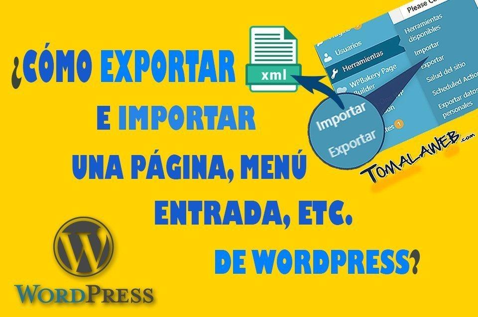 ¿Cómo exportar e importar una página, menú, entrada, etc. de WordPress?