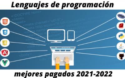 Lenguajes de programación, ¿qué son ? y los mejores pagados 2021-2022
